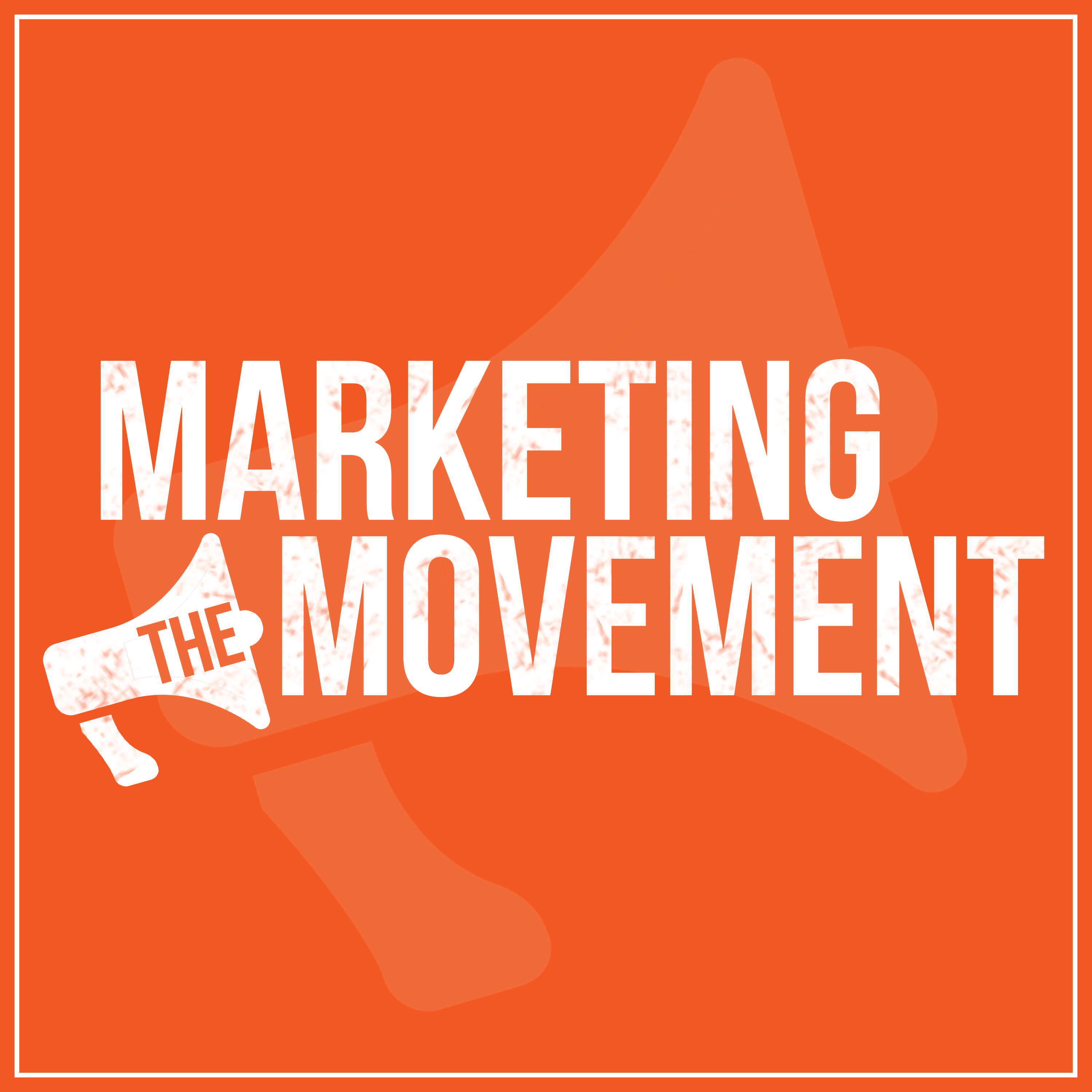 marketing the movement - podcast cover artwork